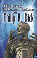 Early Science Fiction of Philip K Dick