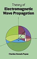 Theory Of Electromagnetic Wave Propagati