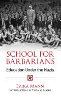 School for Barbarians Education Under the Nazis