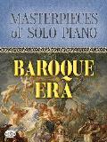 Masterpieces of Solo Piano Baroque Era