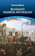 Bulfinchs Medieval Mythology