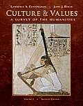 Culture & Values A Survey of the Humanities Volume I with Resource Center Printed Access Card