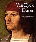 Van Eyck to Durer: The Influence of Early Netherlandish Painting on European Art, 1430-1530