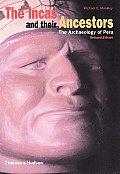 Incas & Their Ancestors The Archaeology of Peru