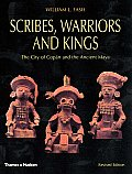 Scribes Warriors & Kings The City of Copan & the Ancient Maya