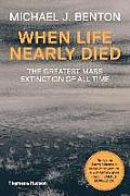 When Life Nearly Died The Greatest Mass Extinction of All Time