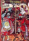 Aztecs Rise & Fall Of An Empire