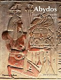 Abydos Egypts First Pharaohs & the Cult of Osiris