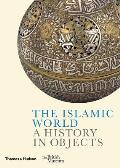Islamic World A History in Objects