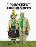 Arcadia Britannica A Modern British Folklore Portrait