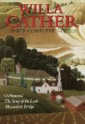 Willa Cather Three Complete Novels O Pioneers The Song of the Lark Alexanders Bridge