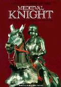 Arms & Armor of the Medieval Knight An Illustrated History of Weaponry in the Middle Ages