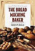 Bread Machine Baker