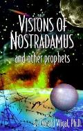 Visions Of Nostradamus & Other Prophets
