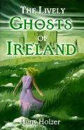 Lively Ghosts Of Ireland