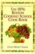 1896 Boston Cooking School Cookbook A Facsimile of the Original Edition