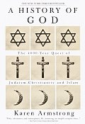 History of God The 4000 Year Quest Of Judaism Christianity & Islam