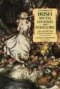 Treasury Of Irish Myth Legend & Folklore
