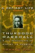 Defiant Life Thurgood Marshall & The Per