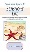Instant Guide To Seashore Life The Plants & An