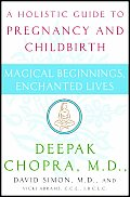 Magical Beginnings Enchanted Lives A Holistic Guide to Pregnancy & Childbirth