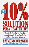 10% Solution for a Healthy Life How to Reduce Fat in Your Diet & Eliminate Virtually All Risk of Heart Disease & Cancer