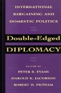Double-Edged Diplomacy, Volume 25: International Bargaining and Domestic Politics
