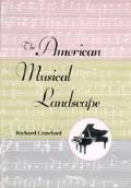 American Musical Landscape The Business of Musicianship from Billings to Gershwin Updated With a New Preface