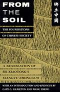From the Soil The Foundations of Chinese Society