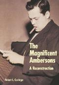 The Magnificent Ambersons: A Reconstruction