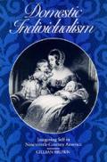 Domestic Individualism: Imagining Self in Nineteenth-Century America
