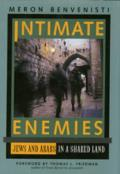 Intimate Enemies: Jews and Arabs in a Shared Land
