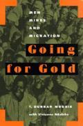 Going For Gold Men Mines & Migrati