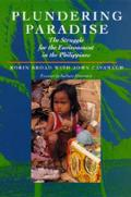 Plundering Paradise Struggle for Environment Philippines