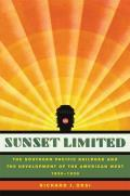 Sunset Limited The Southern Pacific Railroad & the Development of the American West 1850 1930