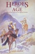Heroes of the Age, 21: Moral Fault Lines on the Afghan Frontier