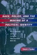 Race, Police, and the Making of a Political Identity, Volume 7: Mexican Americans and the Los Angeles Police Department, 1900-1945