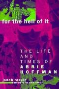 For the Hell of It Life & Times of Abbie Hoffman