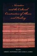 Narrative & the Cultural Construction of Illness & Healing