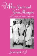 White Saris and Sweet Mangoes: Aging, Gender, and Body in North India