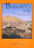 Rooted in Barbarous Soil People Culture & Community in Gold Rush California