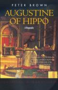 Augustine of Hippo A Biography Revised Edition with a New Epilogue