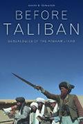 Before Taliban: Genealogies of the Afghan Jihad