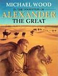 In the Footsteps of Alexander the Great A Journey from Greece to Asia