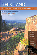 This Land A Guide to Central National Forests