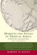 Markets & States in Tropical Africa The Political Basis of Agricultural Policies