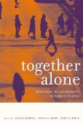 Together Alone: Personal Relationships in Public Places