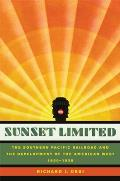 Sunset Limited: The Southern Pacific Railroad and the Development of the American West, 1850-1930