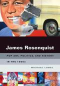 James Rosenquist Pop Art Politics & History in the 1960s