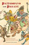 Pandemonium & Parade Japanese Monsters & the Culture of Yokai
